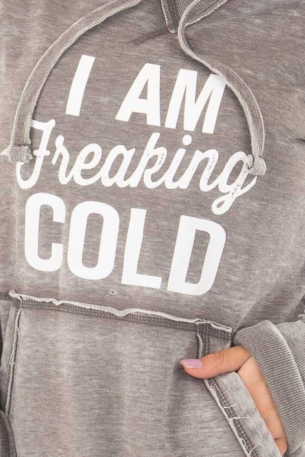 Cloud Grey 'I Am Freaking Cold' Mineral Wash Comfy Hoodie front detail