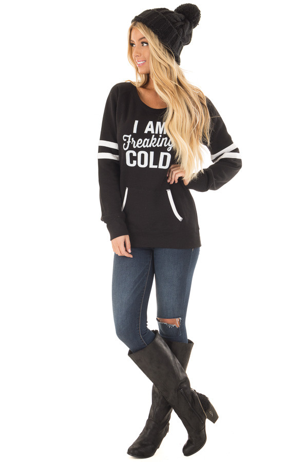 Black 'I Am Freaking Cold' Sweater with Stripe Details front full body