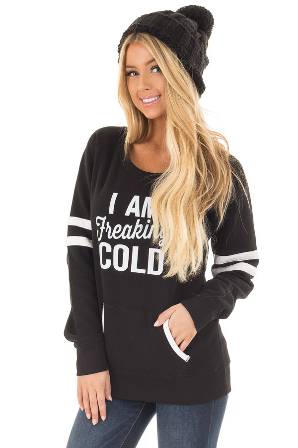 Black 'I Am Freaking Cold' Sweater with Stripe Details front close up