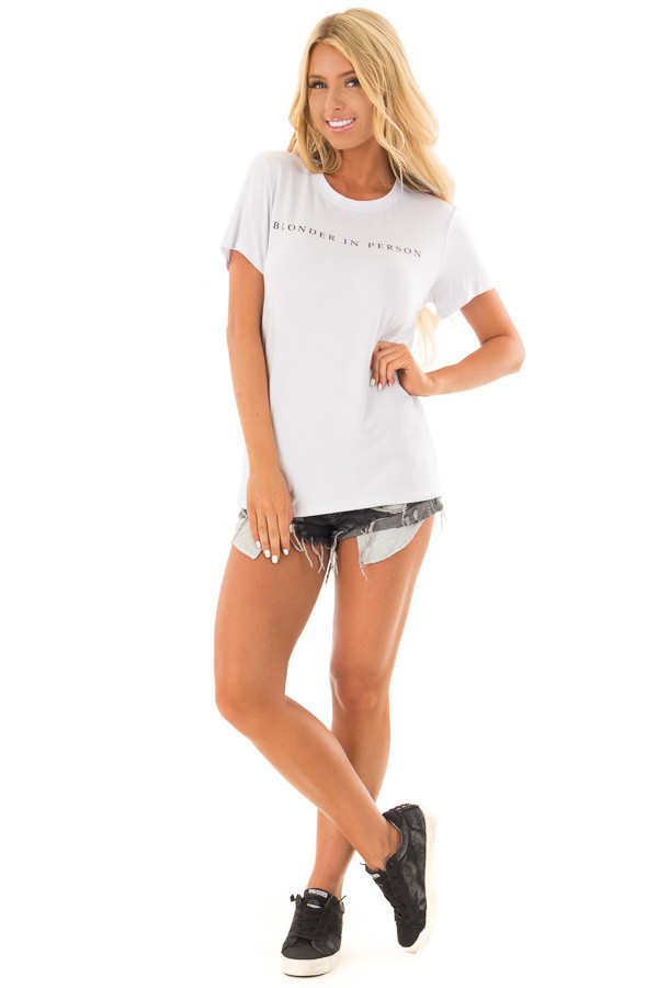 White 'Blonder in Person' Short Sleeve Tee Shirt front full body