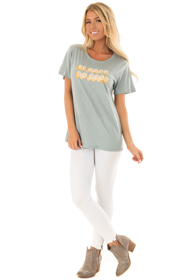 Dusty Sage 'Be Good. Do Good.' Short Sleeve Tee front full body