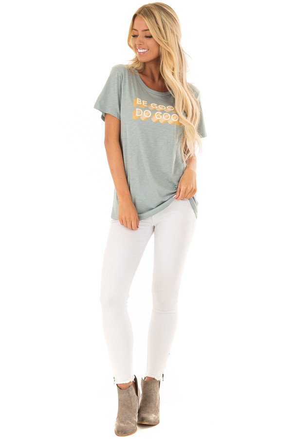 Dusty Sage 'Be Good Do Good' Short Sleeve Tee front full body