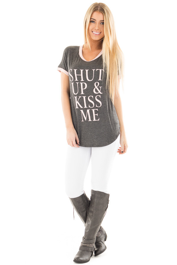 "Charcoal and Blush ""Shut Up & Kiss Me"" Graphic Tee front full body"