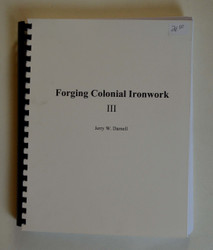 Forging Colonial Ironwork Vol. III