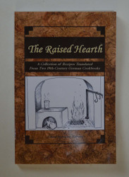 The Raised Hearth:  A Collection of Recipes Translated From Two 18th Century German Cookbooks, softcover