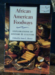 Arican American Foodways:  Explorations of History & Culture