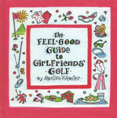 The Feel-Good Guide to Girlfriends Golf