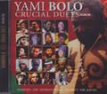 Yami Bolo...Crucial Duets Vol. One CD