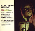 By Any Drums Necessary : Various Artist  CD