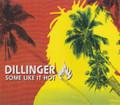 Dillinger : Some Like It Hot CD