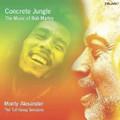 Monty Alexander - Concrete Jungle : The Music Of Bob Marley CD