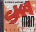 Derrick Morgan : Ska Man Classics CD