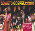 Soweto Gospel Choir : Grace CD