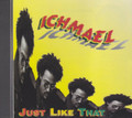 Ichmael : Just Like That CD