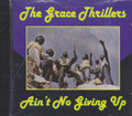 The grace Thrillers : Ain't No Giving Up CD