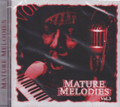 Mature Melodies Vol.3 : Various Artist CD