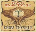 Ras Batch : Know Thyself CD