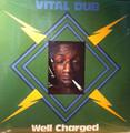 Vital Dub : Well Charged LP