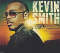Kevin Smith : A Betta Tomorrow CD