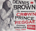 Dennis Brown : The Crown Prince Of Reggae - Singles 1972 - 1985 2CD/DVD