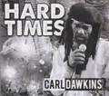 Carl Dawkins : Hard Times CD