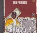 Galaxy P : Old Friends CD