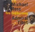 MIchael Rose & Admiral Tibet : Fire Fire Burning CD