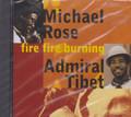 MIchael Rose & Admiral Tibet : Fire Fire Burning CD