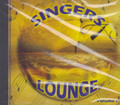 Singers Lounge Volume 1  : Various Artist CD