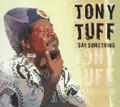 Tony Tuff : Say Something CD