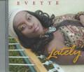 Evette : Lately CD