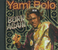 Yami Bolo : Born Again CD