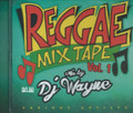 Reggae Mix Tape Vol.1 Mixed By DJ Wayne : Various Artist CD