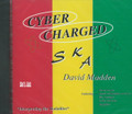 David Madden : Cyber Charger Ska CD