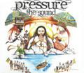 Pressure : The Sound CD