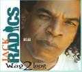 Jack Radics : Way 2 Long CD