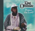 King Obstinate : Praises The Lord CD