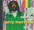 Larry Marshall : I Admire You CD