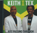 Keith & Tex : Just Passing Through CD