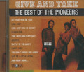 The Pioneers : Give And Take - The Best Of The Pioneers CD
