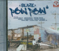 Pow Pow Production - Blaze Riddim : Various Artist CD