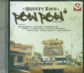 Pow Pow Production - Shanty Town Riddim : Various Artist CD