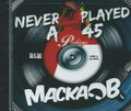 Macka B : Never Played A 45 CD