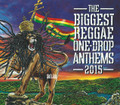 The Biggest Reggae One Drop Anthems - 2015 : Various Artist CD