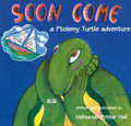 A Ptolemy Turtle Adventure - Soon Come : Book