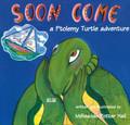 A Ptolemy Turtle Adventure - Soon Come : Book