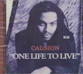Causion : One Life To Live CD