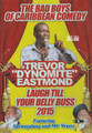 "Trevor ""Dynomite"" Eastmond - The Bad Boys Of Caribbean Comedy  : Comedy DVD"