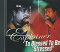 Explainer : To Blessed To Be Stressed CD