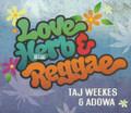 Taj Weeks & Adowa : Love Herb & Reggae CD